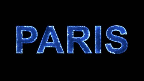 Blue lights form luminous capital name PARIS. Appear, then disappear. Electric style. Alpha channel Premultiplied - Matted with color black