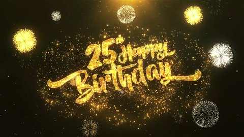 25th Happy birthday Greeting Card wish text Reveal from Golden Firework & Crackers on Glitter Magic Particles & Sparks Night star sky for Celebration, Wishes, Events, Message, holiday, festival