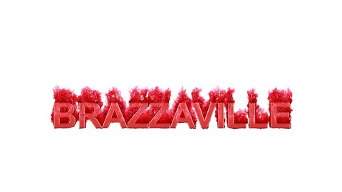 capital name BRAZZAVILLE burns dark fire on a white background. Alpha channel Premultiplied - Matted with color white