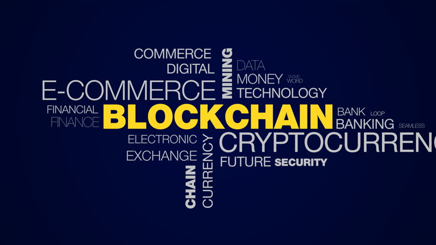blockchain cryptocurrency e-commerce mining bitcoin block economy ethereum business chain token animated word cloud background