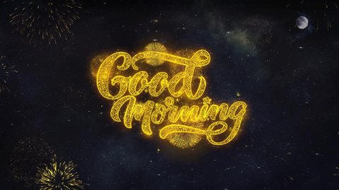 Good Morning Text Typography Reveal From Golden Firework Crackers Particles Night Sky 4k Background.