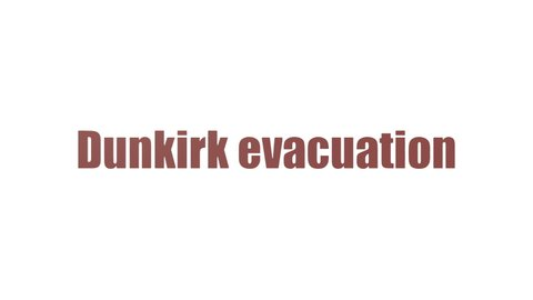 Dunkirk Evacuation Word Cloud Animated Isolated On White