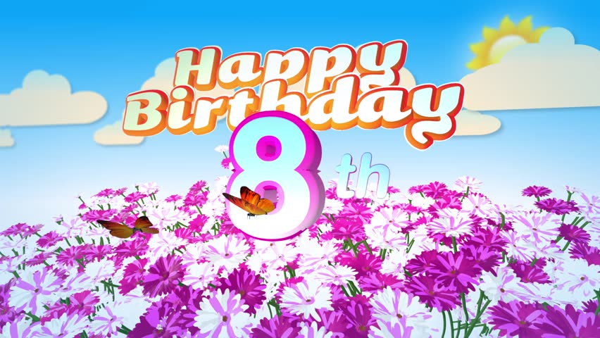 Animated Happy 8th Birthday Card With A Field Of Flowers While Two Little Butterflys Circulating Around The Logo Twenty Seconds Seamless Loop