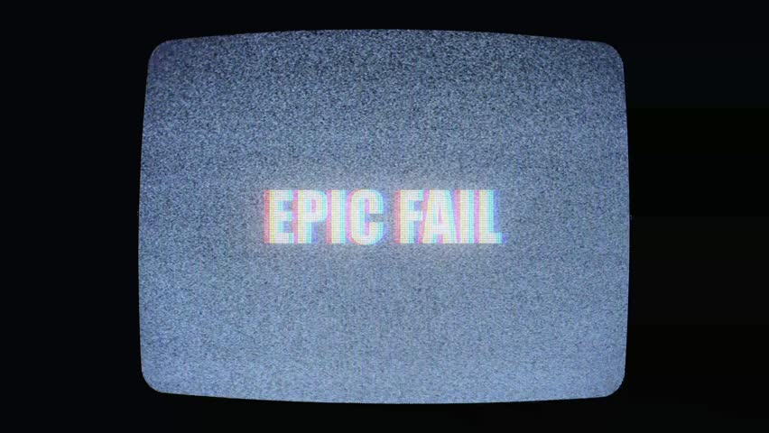 The text Epic fail, with distortions and glitches, appears over the shape of an old small TV screen.