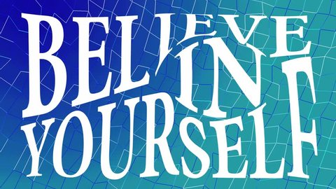 Believe in yourself white lettering inscription on a blue and green background