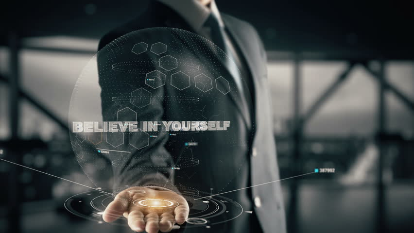 Believe in Yourself with hologram businessman concept