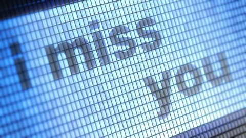 """I miss you"" on the Screen. 4K Resolution. Encoder Prores 4444. Great Quality. Looping."