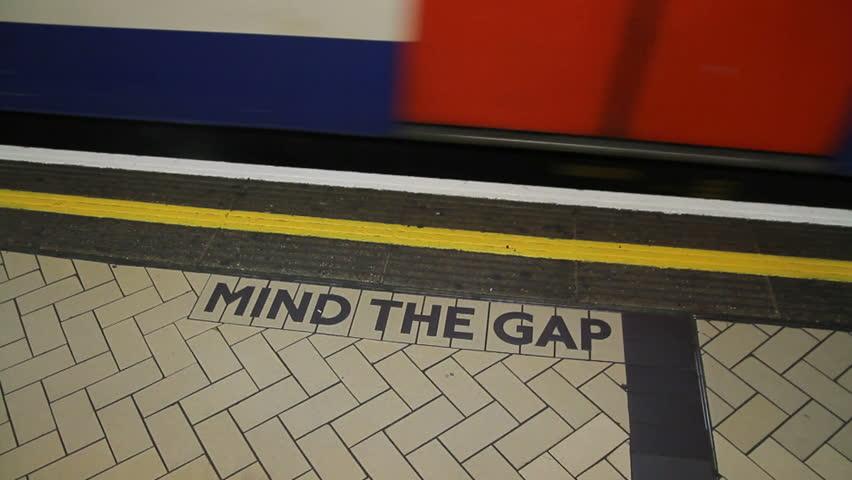 Mind the gap - London UK